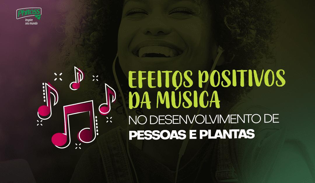 Efeitos positivos da música no desenvolvimento de pessoas e plantas